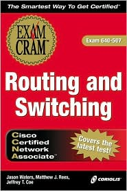 CCNA Routing and Switching Exam Cram: Master the Fundamentals of Cisco Routers and Switches