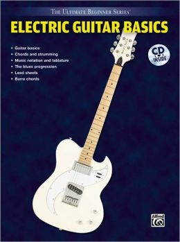 Ultimate Beginner Electric Guitar Basics: Steps One & Two, Book & CD