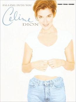 Celine Dion -- Falling Into You: Piano/Vocal/Chords