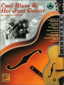 Cool Blues & Hot Jazz Guitar: Book & CD