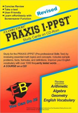 PRAXIS I/PPST: Exambusters CD-ROM Study Cards
