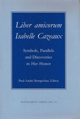 Liber Amicorum Isabell Cazeaux: Parallels and Discoveries in Her Honor