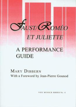Faust/Roméo et Juliette: A Performance Guide