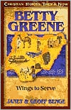 Christian Heroes: Then and Now: Betty Greene: Wings to Serve