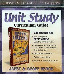 Christian Heroes: Then and Now: Betty Greene: Unit Study Curriculum Guide