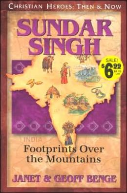 Christian Heroes: Then and Now: Sundar Singh: Footprints Over the Mountains