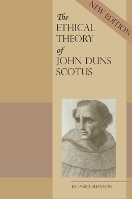 The Ethical Theory of John Duns Scotus