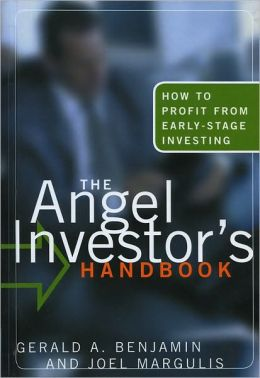 The Angel Investor's Handbook: How to Profit from Early-Stage Investing