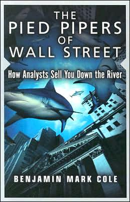 The Pied Pipers of Wall Street: How Analysts Sell You down the River