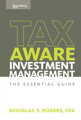 Tax Aware Investment Management: The Essential Guide