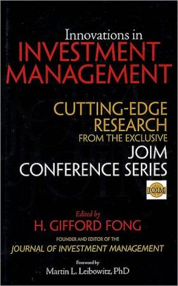 Innovations in Investment Management: Cutting Edge Research from the Exclusive JOIM Conference Series