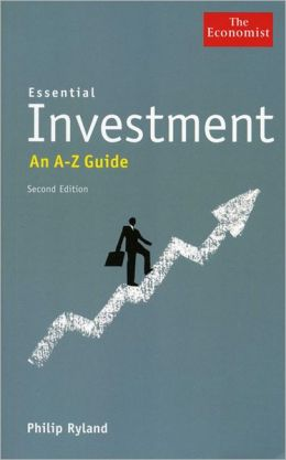 Essential Investment: An A to Z Guide