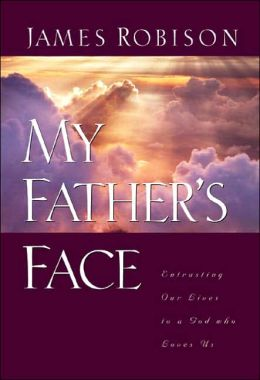 My Father's Face: Entrusting Our Lives to a God Who Loves Us