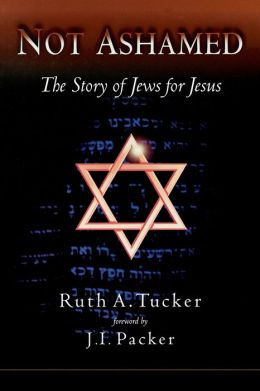 Not Ashamed: The Story of Jews for Jesus