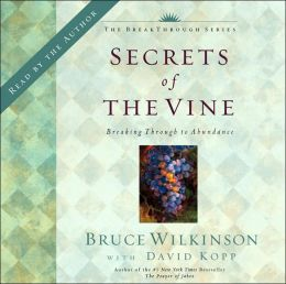 Secrets of the Vine CD: Breaking Through to Abundance