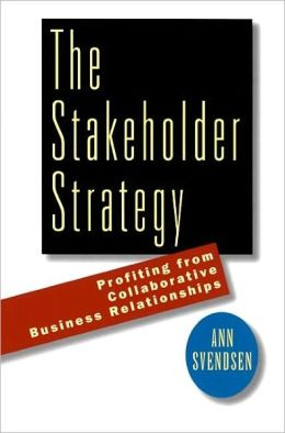Stakeholder Strategy: Profiting from Collaborative Business Relationships