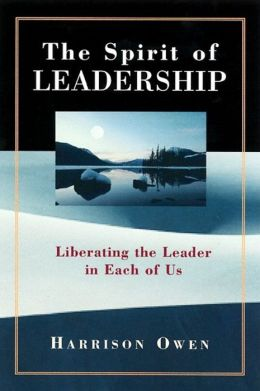 Spirit of Leadership: Liberating the Leader in Each of Us