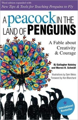 A Peacock in the Land of Penguins 3 Ed: A Fable about Creativity and Courage