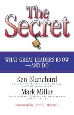 The Secret: Discover What Great Leaders Know and Do