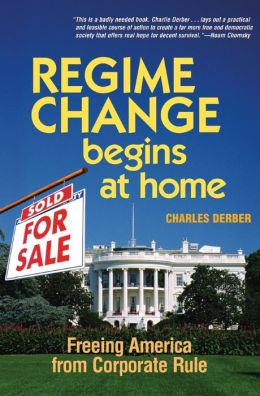Regime Change Begins at Home: Freeing America from Corporate Rule