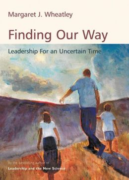 Finding Our Way: Leadership in an Uncertain Time