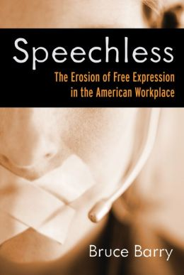 Speechless: The Erosion of Free Expression in the American Workplace