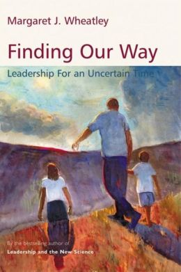 Finding Our Way: Leadership for an Uncertain Time