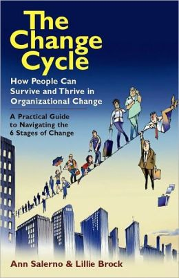 Change Cycle: How People Can Survive and Thrive in Organizational Change