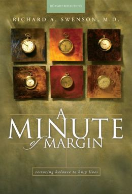 A Minute of Margin: Restoring Balance to Overloaded Lives