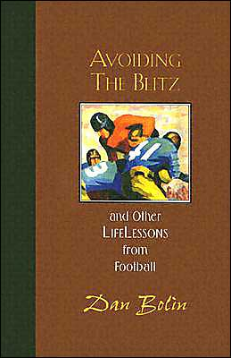 Avoiding the Blitz: And Other Life Lessons from Football