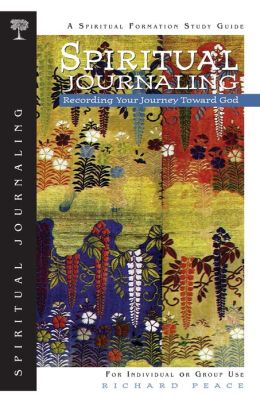 Spiritual Journaling: Recording Your Journey Toward God