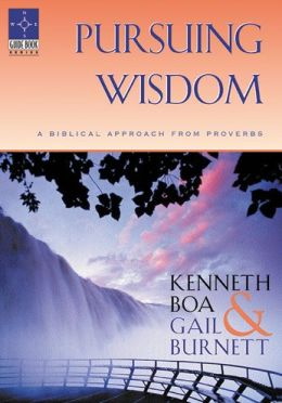 Pursuing Wisdom: A Biblical Approach From Proverbs