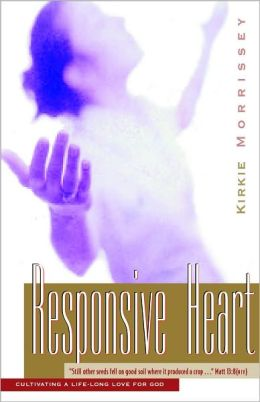 The Responsive Heart: Cultivating a Life-Long Love for God