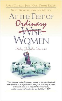 At the Feet of Ordinary Women: Finding Your Self in Titus 2:4-5