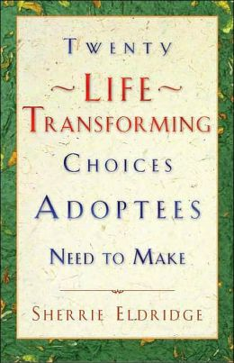 Twenty Life-Transforming Choices Adoptees Need to Make