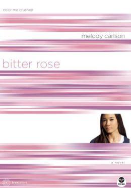 Bitter Rose: Color Me Crushed