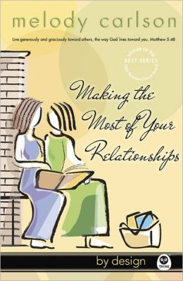 Making the Most of Your Relationships (By Design Series)