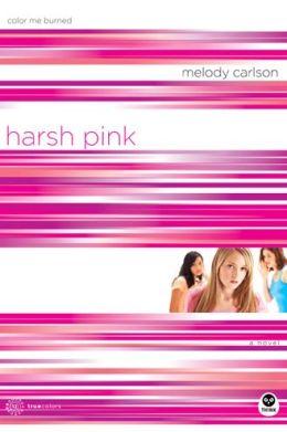 Harsh Pink: Color Me Burned