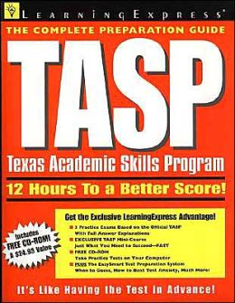 TASP: Texas Academic Skills Program:The Complete Preparation Guide