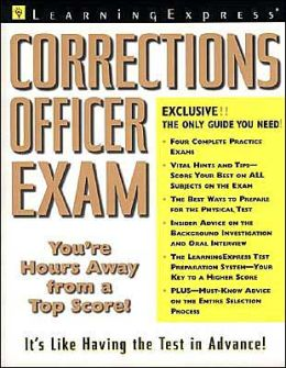 Corrections Officer: The Complete Preparation Guide