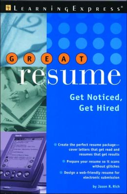 Great Resume!: Get Noticed, Get Hired
