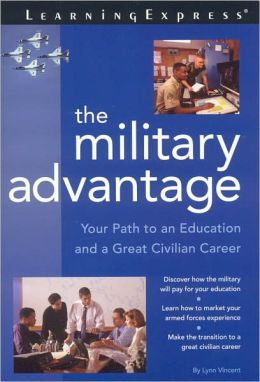 Military Advantage: Your Path to an Education and a Great Civilian Career