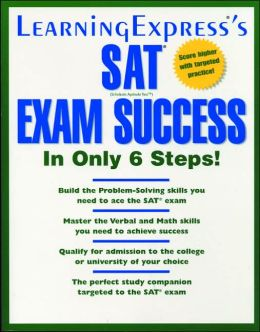 LearningExpress's SAT Exam Success in Only 6 Steps!