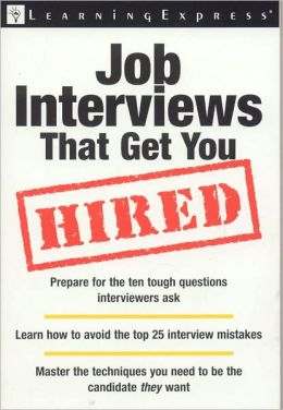 Job Interviews That Get You Hired