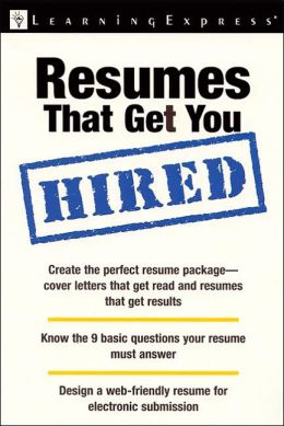 Resumes That Get You Hired