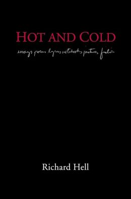Hot and Cold: Essays, Poems, Lyrics, Notebooks, Pictures, Fiction
