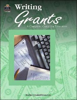 Writing Grants: A Complete Guide for Educators