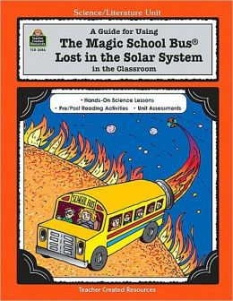 A Guide for Using The Magic School Bus Lost in the Solar System in the Classroom