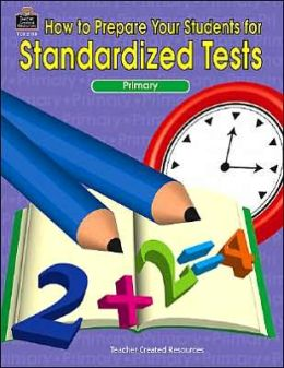 How to Prepare Your Students for Standardized Tests: Primary