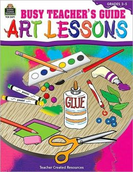 Busy Teacher's Guide - Art Lessons